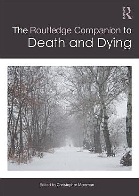 The Routledge Companion to Death and Dying PDF