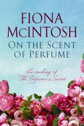 On the Scent of Perfume: The Making of the Perfumer's Secret