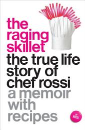 The Raging Skillet: The True Life Story of Chef Rossi