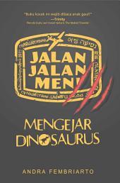 Jalan-Jalan Men!: Mengejar Dinosaurus