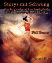 Storys mit Schwung: Goethe, Napoleon, Alexander der Große und Märchenstars geben sich die Ehre