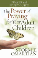 The Power Of Praying For Your Adult Children Book PDF