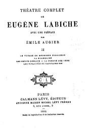 Théâtre complet de Eugene Labiche: Le voyage de Monsieur Perrichon. La grammaire. Les petits oiseaux. La poudre aux yeux. Les vivacités du capitaine Tic