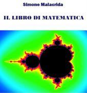 Il libro di matematica:: Volume 1