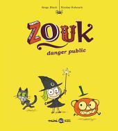 Zouk, T2: Danger public