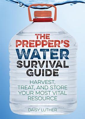 The Prepper s Water Survival Guide