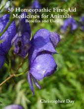 50 Homeopathic First-Aid Medicines for Animals: Benefits and Uses