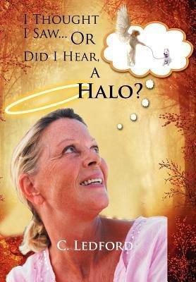 I Thought I Saw Or Did I Hear  a Halo