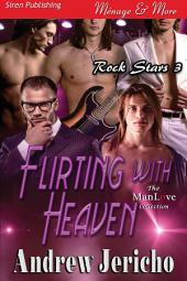 Flirting with Heaven [Rock Stars 3]