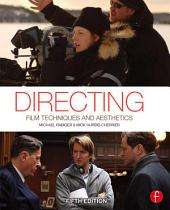 Directing: Film Techniques and Aesthetics, Edition 5