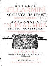Roberti Bellarmini... Explanatio in Psalmos