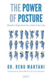 The Power of Posture: Mindful Alignment for a Pain-Free Life