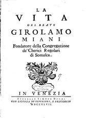 La Vita del beato Girolamo Miani: Fondatore della Congregazione de'Cherici Regolari di Somasca