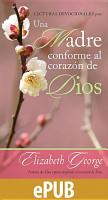 Lecturas devocionales para una madre conforme al corazon de Dios PDF
