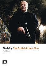 Studying the British Crime Film
