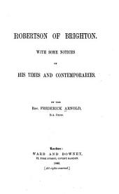 Robertson of Brighton: With Some Notices of His Times and Contemporaries, Volume 665