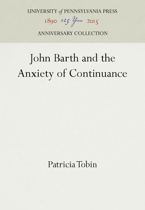 John Barth and the Anxiety of Continuance