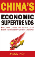 China  39 s Economic Supertrends  How China is Changing from the Inside Out to Become the World  39 s Next Economic Superpower PDF