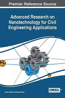 Advanced Research on Nanotechnology for Civil Engineering Applications