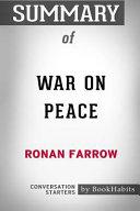 Summary of War on Peace by Ronan Farrow  Conversation Starters PDF