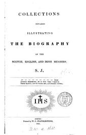 Collections towards illustrating the biography of the Scotch, English and Irish members of the Society of Jesus
