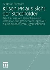 Krisen-PR aus Sicht der Stakeholder: Der Einfluss von Ursachen- und Verantwortungszuschreibungen auf die Reputation von Organisationen