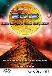2012 - Der letzte Tag der Zeit (2): Gilgamesch - die Katastrophe