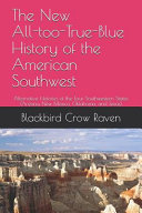 The New All-Too-True-Blue History of the American Southwest