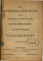 The Shorter Catechism, with the Propositions Separated and Proved: For the Use of Schools and Families