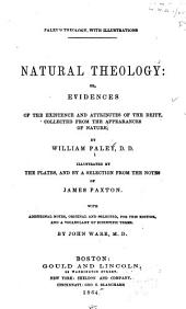 Natural Theology: Or, Evidences of the Existence and Attributes of the Diety: Collected from the Appearances of Nature
