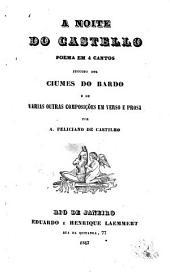 A noite do Castello ... Seguido dos Ciumes do Bardo e de varias outras composições em verso e prosa