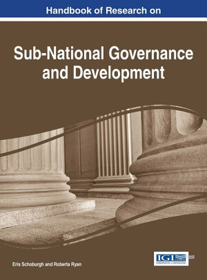 Handbook of Research on Sub National Governance and Development PDF