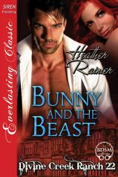 Bunny and the Beast [Divine Creek Ranch 22]
