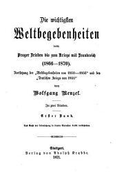 Die wichtigsten Weltbegebenheiten vom Ende des lombardischen Kriegs bis zum Anfang des deutschen Kriegs: (1860 - 1866)