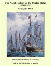 The Naval History of the United States (Complete)