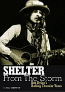 Shelter from the Storm  Bob Dylan s Rolling Thunder Years PDF