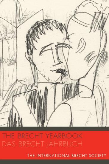 The Brecht Yearbook   Das Brecht Jahrbuch 40 PDF