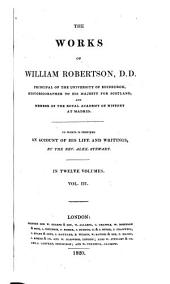 The Works of William Robertson: The history of Scotland
