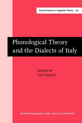 Phonological Theory and the Dialects of Italy