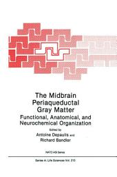 The Midbrain Periaqueductal Gray Matter: Functional, Anatomical, and Neurochemical Organization