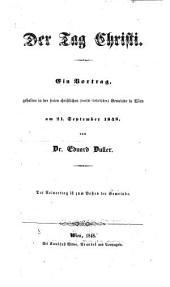 Der Tag Christi. Ein Vortrag, gehalten in der freien christlichen (deutsch-katholischen) Gemeinde in Wien am 21. September 1848