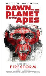Dawn Of The Planet Of The Apes Firestorm Book PDF