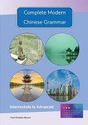 Complete Modern Chinese Grammar  Intermediate to Advanced PDF