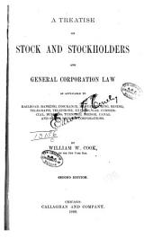 A Treatise on Stock and Stockholders and General Corporation Law