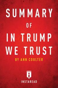Summary of In Trump We Trust Book