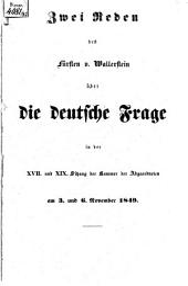 Zwei Reden des Fürsten v. Wallerstein über die deutsche Frage in der XVII. Und XIX. Sitzung der Kammer der Abgeordneten am 3. Und 6. November 1849