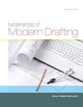 Fundamentals of Modern Drafting: Edition 2