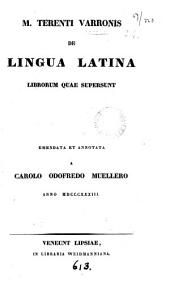 M. Terenti Varronis de lingua Latina librorum quae supersunt, emendata et annotata a C.O. Muellero