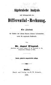 Algebraische analysis und anfangsgründe der differential-rechnung: Ein lehrbuch für schüler der oberen klassen höherer lehranstalten, sowie für angehende studirende