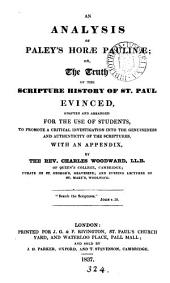 An analysis of Paley's Horæ Paulinæ; or, The truth of the Scripture history of st. Paul evinced [&c.].
